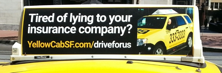 Rooftop ad on a yellow taxicab asks - Tired of lying to your insurance company? Photo by Charles Rathbone.