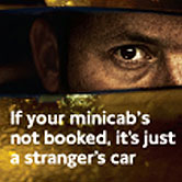 If your minicab is not booked, it is just a strangers car
